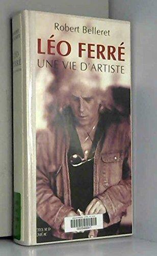 Léo Ferré : une vie d'artiste