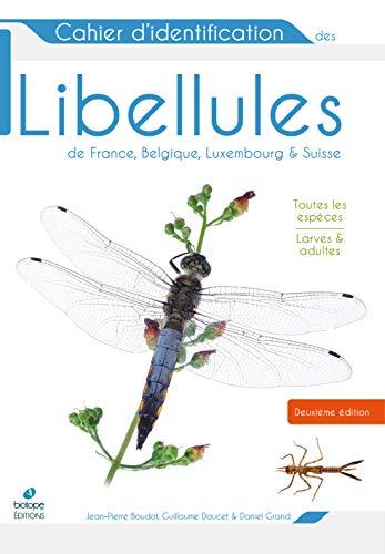 Cahier d'identification des libellules de France, Belgique, Luxembourg et Suisse par  (Relié - Mar 1, 2019)