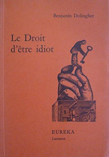Le Droit d'être idiot