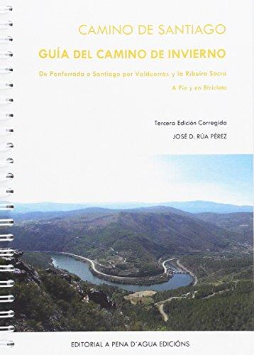 CAMINO DE SANTIAGO: Guía del Camino de Invierno a pie y en bicicleta (A Pena D'agua Edicións) por A Pena Edicións