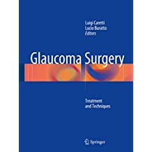 Glaucoma Surgery : Treatment and Techniques (English Edition)