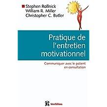 Pratique de l'entretien motivationnel: Communiquer avec le patient en consultation
