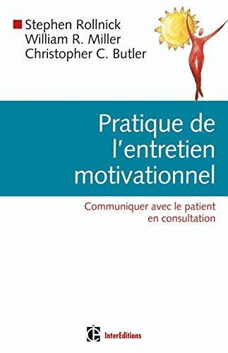 Pratique de l'entretien motivationnel : Communiquer avec le patient en consultation par Stephen Rollnick, William Richard Miller