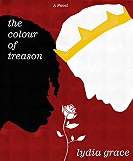 The Colour of Treason by [Grace, Lydia]