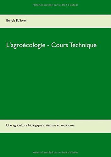 L'agrocologie - cours technique : Une agriculture biologique artisanale et autonome