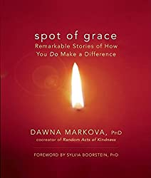 Spot of Grace: Remarkable Stories of How You Do Make a Difference