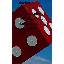 Alkaa tulla selväksi, mitä, kuka, missä ja miksi (Finnish Edition)