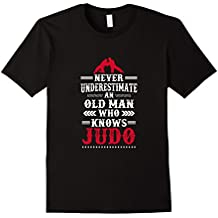 An Old Man Who Knows Judo T Shirt