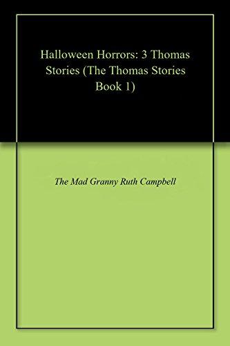 Halloween Horrors: 3 Thomas Stories (The Thomas Stories Book 1) (English Edition)