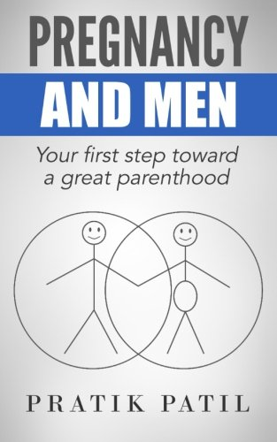 Pregnancy and Men: Your First Step Toward A Great Parenthood