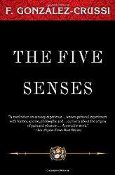 The Five Senses (F. Gonzales-Crussi Classics)