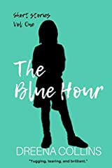 The Blue Hour: Short Stories Vol. One (the Blue Hour series) Paperback