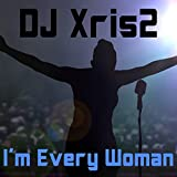 I'm Every Woman (Dance Club Mix)