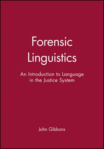 Forensic Linguistics: An Introduction to Language in the Justice System (Language in Society)