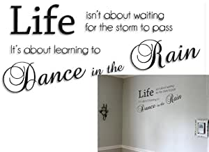 """Easy Time Sticker mural """"Life isn't about waiting for the storm to pass, it's about learning to Dance in the Rain"""""""