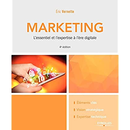 Le marketing: L'essentiel et l'expertise à l'ère digitale