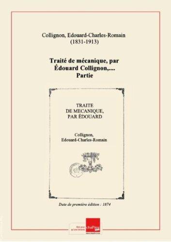 Traité de mécanique, par Édouard Collignon,.... Partie 1 [édition 1874]