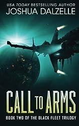 Call to Arms: Black Fleet Trilogy, Book 2 (Volume 2) by Joshua Dalzelle (2015-06-27)
