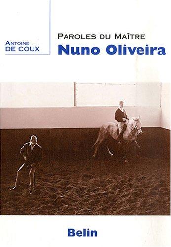 Paroles du maître Nuno Oliveira