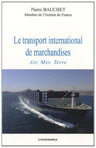Le transport international de marchandises Air, Mer, Terre