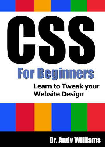 CSS :: CSS for Beginners: Learn to Tweak Your Website Design (Webmaster Series Book 6) (English Edition)
