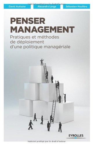 Penser management : Pratiques et méthodes de déploiement d'une politique managériale