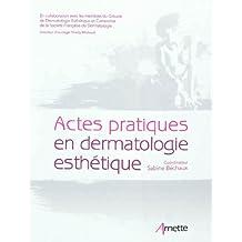 Actes pratiques en dermatologie esthétique