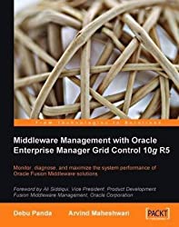 [(Middleware Management with Oracle Enterprise Manager Grid Control 10g R5)] [By (author) Arvind Maheshwari ] published on (November, 2009)