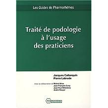 Traité de podologie à l'usage des praticiens