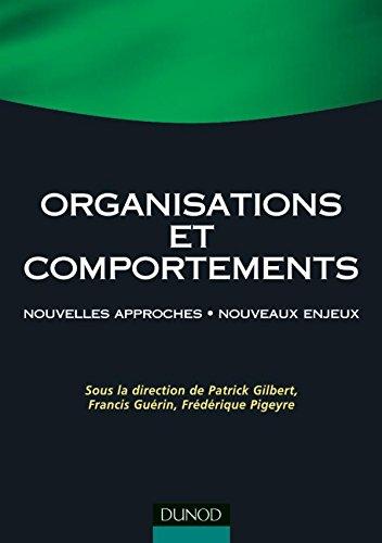 Organisations et comportements - Nouvelles approches Nouveaux enjeux par Patrick Gilbert