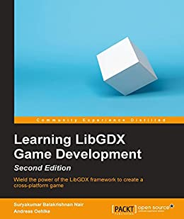 Learning LibGDX Game Development - Second Edition par [Nair,  Suryakumar Balakrishnan, Oehlke,  Andreas]
