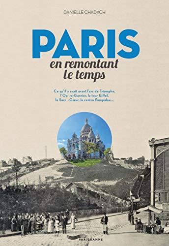 Paris en remontant le temps par Danielle Chadych