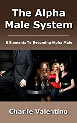 The Alpha Male System (English Edition)