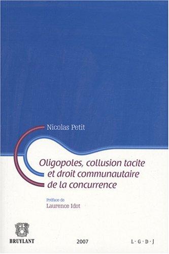 Oligopoles, collusion tacite et droit communautaire de la concurrence par Nicolas Petit