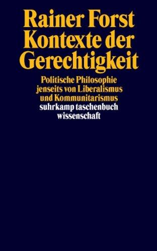 Kontexte der Gerechtigkeit: Politische Philosophie jenseits von Liberalismus und Kommunitarismus (suhrkamp taschenbuch wissenschaft)