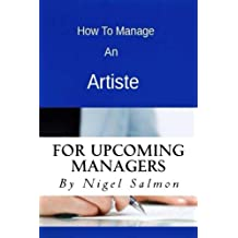 How To Manage An Artiste (English Edition)