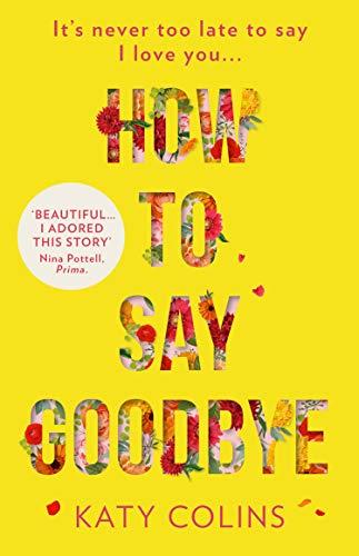 Cómo decir adiós: un nuevo y emocionante libro de ficción para mujeres de 2019 – Katy Colins