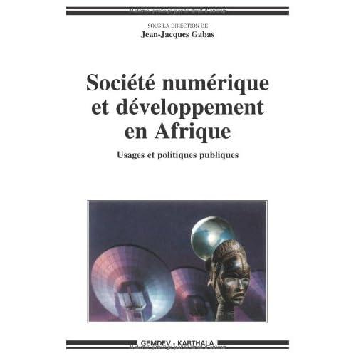 Société numérique et développement en Afrique : Usages et politiques publiques