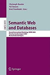 Semantic Web and Databases: Second International Workshop, SWDB 2004, Toronto, Canada, August 29-30, 2004, Revised Selected Papers: Second ... Papers (Lecture Notes in Computer Science) by Irini Fundulaki (2008-06-13)