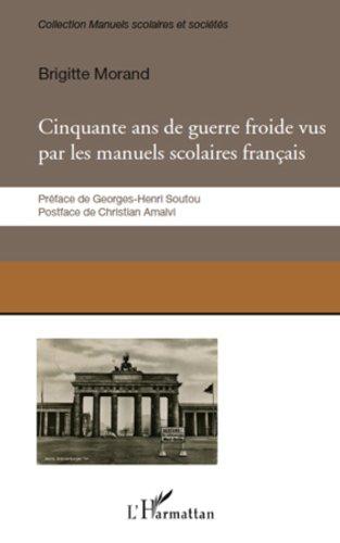 Cinquante ans de guerre froie vus par les manuels scolaires français
