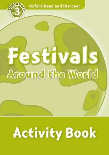 Oxford Read and Discover 3. Festivals Around the World Activity Book