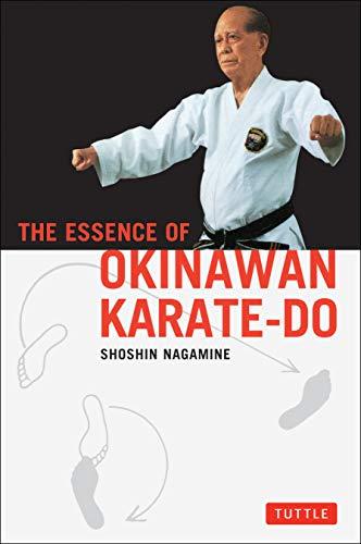 The Essence of Okinawan Karate-Do Essence of Okinawan Karate-Do