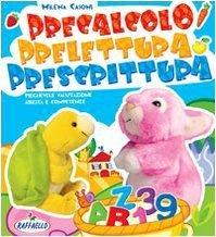 Precalcolo, prelettura, prescrittura. Per la Scuola materna di Casoni, Milena (2012) Tapa blanda