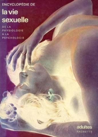 Encyclopedie de la vie sexuelle, de la physiologie à la psychologie