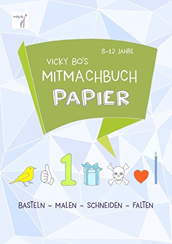 Mitmachbuch Papier. 8-12 Jahre - Schneiden & Falten