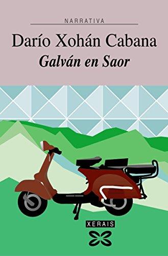 Galván en Saor (Edición Literaria - Narrativa E-Book) (Galician Edition) por Darío Xohán Cabana