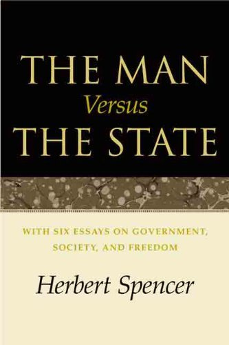 The Man Versus the State: With Six Essays on Government, Society and Freedom by Herbert Spencer (1982-01-01)