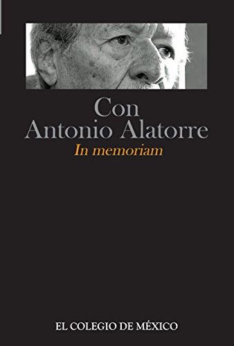 Con Antonio Alatorre. In memoriam, 1922-2010 (Colección Testimonios)