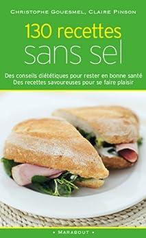 130 recettes sans sel (Poche t. 2914) par [Pinson, Claire, Gouesmel, Christophe]