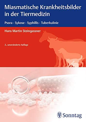 Miasmatische Krankheitsbilder in der Tiermedizin: Psora, Sykose, Syphilis, Tuberkulinie